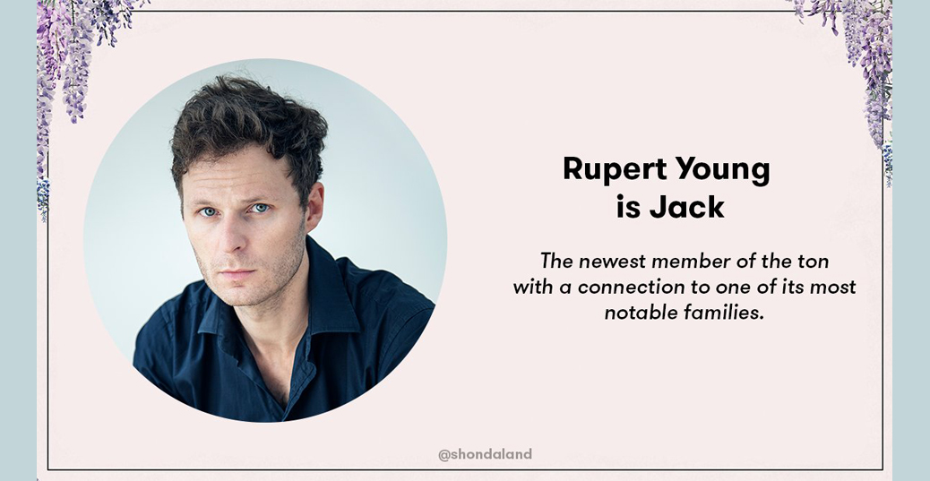 Bridgerton - Rupert Young is Jack